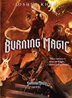 Burning Magic (A Shadow Magic Novel)