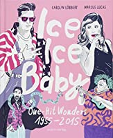 Ice Ice Baby: One Hit Wonders 1955 - 2015