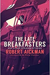 The Late Breakfasters and Other Strange Stories Hardcover
