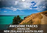 Amazon.co.jpAwesome Tracks Hiking on New Zealand's South Island 2016: Exploring New Zealand's Walking and Hiking Trails is One of the Most Rewarding Ways Seeing the Country's Outstanding Natural Beauty (Calvendo Places)