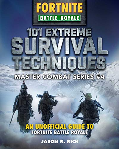 101 Extreme Survival Techniques for Fortniters: An Unofficial Guide to Battle Royale (Master Combat) (English Edition)
