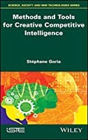 Methods and Tools for Creative Competitive Intelligence (Science, Society and New Technologies)