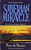 Siberian Miracle: Tales of Christian Courage in Chuguyevka