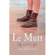 Le Mutt: a Memoir