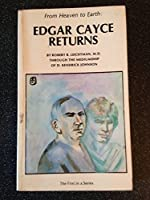 Edgar Cayce Returns (From Heaven to Earth Series)