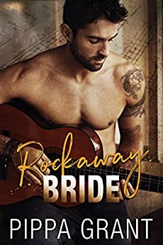 Rockaway Bride: A Rockstar / Kidnapping / Runaway Bride Romantic Comedy by [Grant, Pippa]