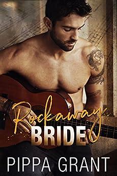 Rockaway Bride: A Rockstar / Kidnapping / Runaway Bride Romantic Comedy by [Grant, Pippa]