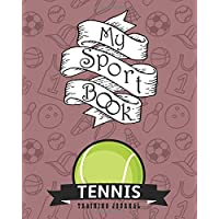 """My sport book - Tennis training journal: 200 cream pages with 8"""" x 10""""(20.32 x 25.4 cm) size for your exercise log. Note all trainings and workout logs into one journal."""