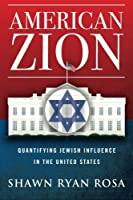 American Zion: Quantifying Jewish Influence in the United States
