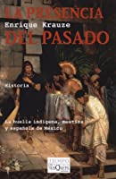 La Presencia del Pasado / The Presence of the Past