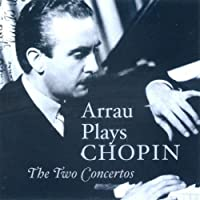 Arrau Plays Chopin: The Two Concertos (2005-05-31)