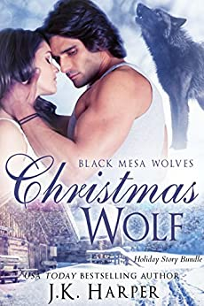 Christmas Wolf: Holiday Bundle (Black Mesa Wolves) by [Harper, J.K.]