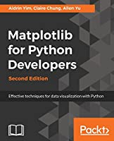 Matplotlib for Python Developers: Effective techniques for data visualization with Python, 2nd Edition