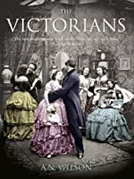 The Victorians Illustrated Edition
