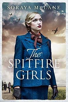 The Spitfire Girls by [Lane, Soraya M.]
