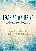Teaching in Nursing: A Guide for Faculty, 6e