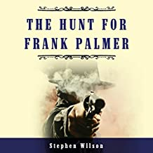 The Hunt for Frank Palmer: A Western Story of Action and Adventure: The Frank Palmer Stories, Book 2