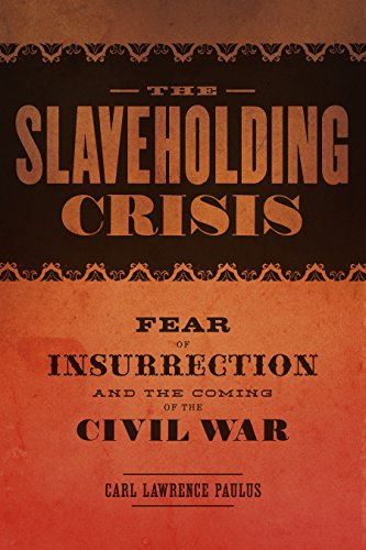 The Slaveholding Crisis: Fear of Insurrection and the Coming of the Civil War (Conflicting Worlds: New Dimensions of the America