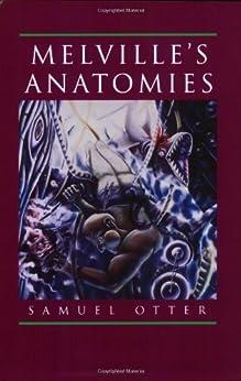 [Otter, Samuel]のMelville's Anatomies (English Edition)