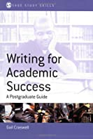 Writing for Academic Success: A Postgraduate Guide (SAGE Study Skills Series)