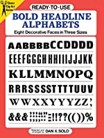 Ready-to-Use Bold Headline Alphabets: Eight Decorative Faces in Three Sizes (Dover Clip Art Ready-to-Use)