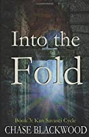 Into the Fold: Book 3: Kan Savasci Cycle