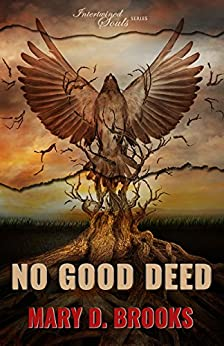 [Brooks, Mary D.]のNo Good Deed (Intertwined Souls Series: Eva and Zoe Book 5) (English Edition)