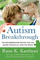 Autism Breakthrough: The Groundbreaking Method That Has Helped Families All Over the World [並行輸入品]