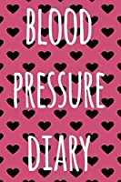 Blood Pressure Log Book: The perfect way to record your blood pressure! - Perfect gift!