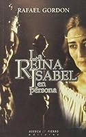 La reina Isabel en persona