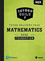 Tutors' Guild AQA GCSE (9-1) Mathematics Foundation Tutor Delivery Pack