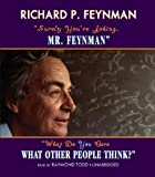 Surely You're Joking, Mr. Feynman and What Do You Care What Other People Think?