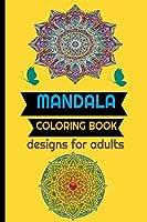 COLORING BOOK MANDALA: DESIGNS FOR ADULTS BEAUTIFUL FUN COMPLEX DESIGNS 6x9 /4O MANDALAS