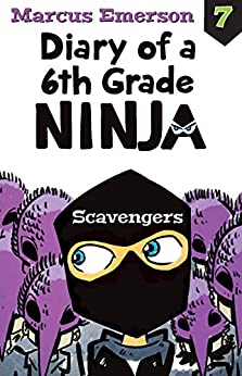 Scavengers: Diary of a 6th Grade Ninja Book 7 by [Emerson, Marcus]