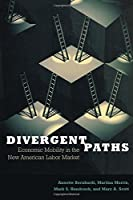 Divergent Paths: Economic Mobility in the New American Labor Market