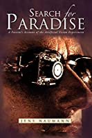 Search for Paradise: A Patient's Account of the Artificial Vision Experiment