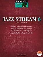 STAGEA・EL ジャズシリーズ 5-3級 JAZZ STREAM(ジャズ・ストリーム)6