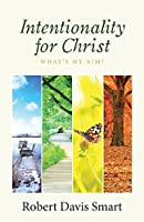 Intentionality for Christ: What's My Aim?