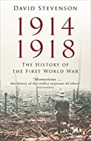 1914 - 1918: The History Of The First World War by David Stevenson(2013-02-26)