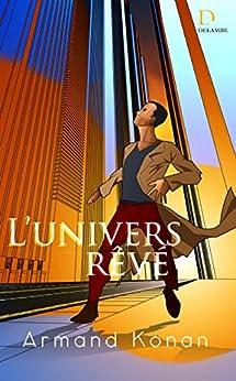 [Konan, Armand]のL'Univers Rêvé (French Edition)