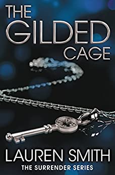 The Gilded Cage (The Surrender Series) by [Smith, Lauren]