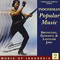 Music Of Indonesia 2: Indonesian Popular Music -  Krongcong, Dangdut & Langgam Jawa