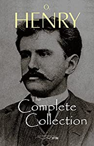 O. Henry: The Complete Collection (English Edition)