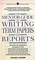 The Mentor Guide to Term Papers and Reports