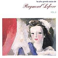 勝利への讃歌/レイモン・ルフェーヴルのすべて Vol.5