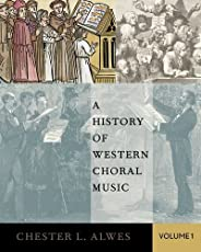 A History of Western Choral Music: From Medieval Foundations to the Romantic Age