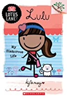Lulu: My Glamorous Life: A Branches Book, Library Edition (Lotus Lane. Scholastic Branches)