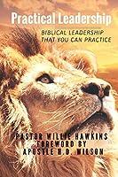 Practical Leadership: Leadership You Can Practice