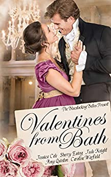 Valentines From Bath: A Bluestocking Belles collection by [Belles, Bluestocking, Cale, Jessica, Ewing, Sherry, Knight, Jude, Quinton, Amy, Warfield, Caroline]