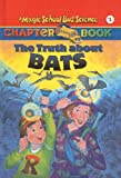 The Truth about Bats (Magic School Bus Science Chapter Books (Pb))